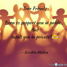 True Friends Born To Sup Quotes Writings By Nivedita Mishra