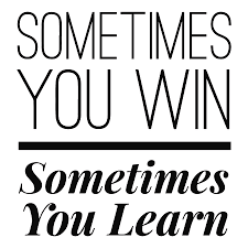 Sometimes You Win Sometimes You Learn Painting By Thinklosophy