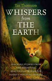 whispers from the earth teaching stories from the ancestors  whispers from the earth teaching stories from the ancestors beautifully woven for today s spiritual seekers taz thornton 9781782793823 amazon com