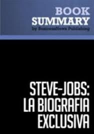 Resumen Steve Jobs La Biografia Exclusiva Walter Isaacson