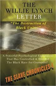 william lynch letter the willie lynch letter and the destruction of black unity willie