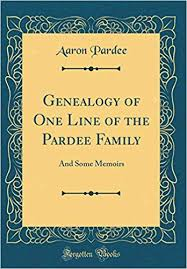 Genealogy of One Line of the Pardee Family: And Some Memoirs (Classic  Reprint): Pardee, Aaron: 9780266749417: Amazon.com: Books