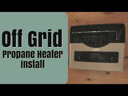 off grid propane heater install you
