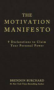 the motivation manifesto brendon burchard amazon the motivation manifesto brendon burchard 9781401948078 com books
