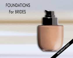 best foundations for brides in india foundation