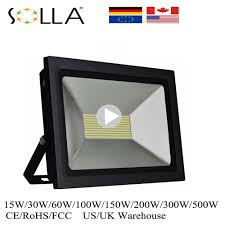 Where To Buy Led Flood Light Singapore Solla Led Flood Light 15w 30w 60w 100w 150w 200w 300w 400w