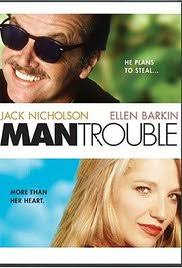 man trouble imdb man trouble poster