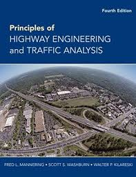 Principles of Highway Engineering and Traffic Analysis by Fred L ...