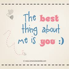 The Best Love Quotes Adorable The The Best Thing About Me Is You Love Quote Quotespictures