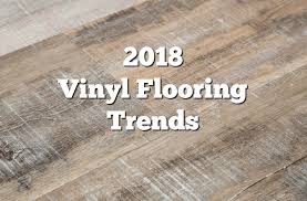 2018 vinyl flooring trends 20 hot vinyl flooring ideas