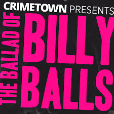 The Ballad of Billy Balls / The RFK Tapes