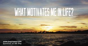 what motivates me in life inspireasy 73