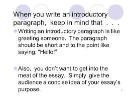 how to write an introductory paragraph ppt  when you write an introductory paragraph keep in mind that