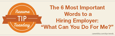 Important Resume Tips Resume Tip Tuesday The Six Most Important Words To A Hiring Manager