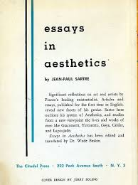 art and aesthetics from edward bullough to jean paul sartre  this english edition of essays in aesthetics by jean paul sartre was published in 1963 i cannot believe it was not known to any of the experts in the