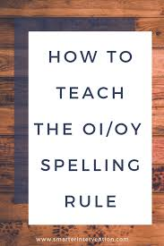 Oi Oy Anchor Chart How To Teach The Oi Oy Spelling Rule Smarter Intervention