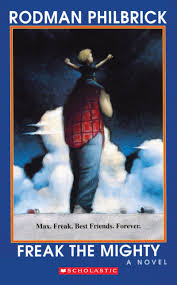 freak the mighty by rodman philbrick scholastic freak the mighty