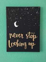 Beautiful Painting Quotes Best Of Canvas Quote 24x24 Never Stop Looking Up Stars Moon Hope