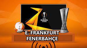 E. Frankfurt Fenerbahçe maçı CANLI İZLE   Exxen UEFA Avrupa Ligi canlı yayın