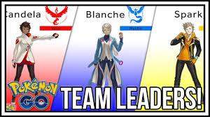 Team Leaders Pokemon Go Team Leaders Candela Blanche And Spark