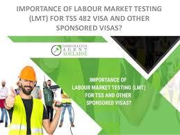tss worker importance of labour market testing for tss 482 visa australia immi