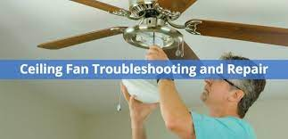 ceiling fan troubleshooting and repair
