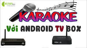 Tìm hiểu ứng dụng karaoke plus trên Android Kiwibox