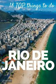best ideas about trip to travel to the top 18 most excellent things to do in rio de janeiro