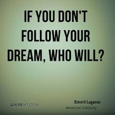 Follow Your Dreams Quotes By Famous People