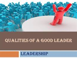 qualities of a good leader authorstream