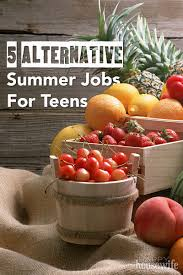 alternative summer jobs for teens the happy housewife 5 alternative summer jobs for teens at the happy housewife