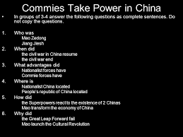 Commies Take Power in China In groups of 3-4 answer the following questions  as