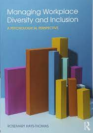 Managing Workplace Diversity and Inclusion: A Psychological Perspective:  Hays-Thomas, Rosemary: 9781138794269: Amazon.com: Books