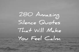 Quotes About Ocean Best 48 Amazing Silence Quotes That Will Make You Feel Calm