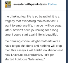 tumblr posts you ll funny if you ve ever written an essay 5 when you know you need to pull an all nighter in order to make it to your deadline but the caffeine isn t cooperating