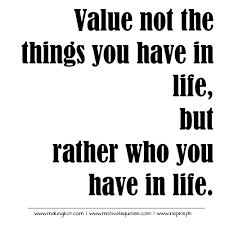 Value Of Life Quotes New Value The Things Quote