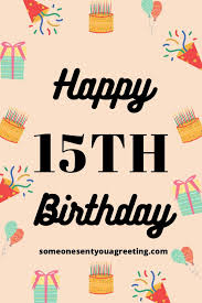 happy 15th birthday wishes for 15 year