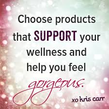 Health And Beauty Quotes Best of Choose Products That Support Your Wellness And Help You Feel