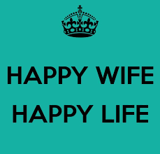 Happy Wife Happy Life Best Quote Out There Indeed Lol We Got