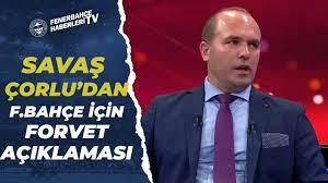 """Savaş Çorlu'dan Fenerbahçe İçin Flaş Forvet Açıklaması: """"Herkesin  Şaşıracağı Bir İsim"""" - YouTube"""