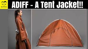 Tent Jacket Episode 39 Adiff Kickstarter Video Review A Tent That Turns