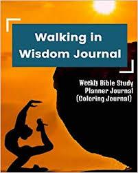 walking journal walking in wisdom journal weekly bible study planner journal
