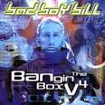 Bangin the Box, Vol. 4 album by Bad Boy Bill
