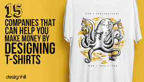 Making Own Tshirts 15 Companies That Can Help You Make Money By Designing T Shirts