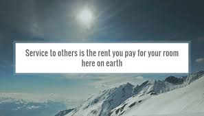 Quotes About Service To Others Amazing Quote Service To Others Is The Rent You Pay For Your Room Here On