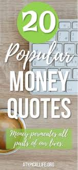 The Ultimate Collection Of Money Quotes Atypical Life Magnificent Get Money Quotes