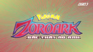 Zoroark - Bậc Thầy Ảo Ảnh ( HTV3- Dreams TV ) - YouTube