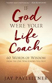 If God Were Your Life Coach 60 Words Of Wisdom From The One Who