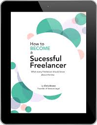 Free Freelancer Free Ebook How To Become A Successful Freelancer Venture Legal