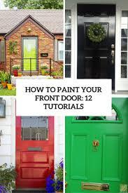 how to paint your front doorHow To Paint Your Front Door 12 Tutorials  Shelterness